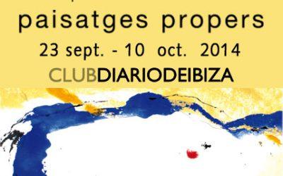 Exposición Paisatges Propers · Club Diario de Ibiza | 2014